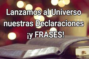 Lanzamos al Universo nuestras Declaraciones  ¡y FRASES! 2