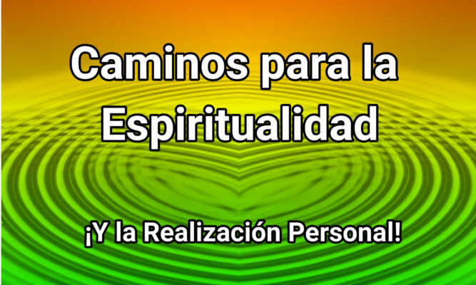 diferentes caminos para la espiritualidad y la realizacion personal