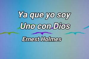ERNEST HOLMES. Uno con Dios